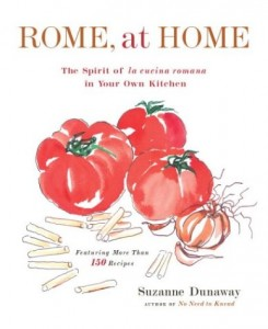 Rome, At Home: The Spirit of La Cucina Romana in Your Own Kitchen