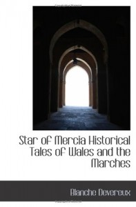 Star of Mercia Historical Tales of Wales and the Marches
