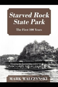 Starved Rock State Park: The First 100 Years