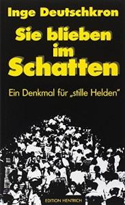 """Sie blieben im Schatten: Ein Denkmal fur """"stille Helden"""" (German Edition)"""