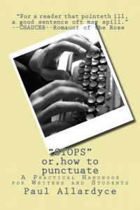 """Stops"" Or, How to Punctuate: A Practical Handbook for Writers and Students"