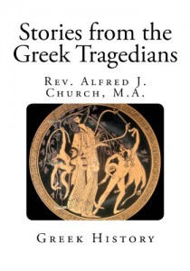 Stories from the Greek Tragedians (Greek History)