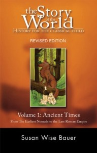 The Story of the World: History for the Classical Child: Volume 1: Ancient Times: From the Earliest Nomads to the Last Roman Emperor, Revised Edition