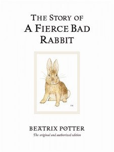 The Story of a Fierce Bad Rabbit (Peter Rabbit)