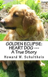 Golden Eclipse: Heart Dog — A True Story