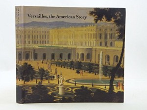 Versailles: The American Story