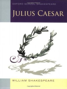 Julius Caesar (2010 edition): Oxford School Shakespeare (Oxford Shakespeare Studies)