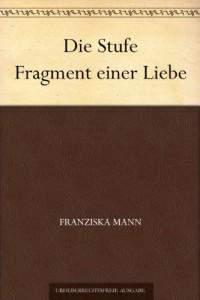 Die Stufe Fragment einer Liebe (German Edition)
