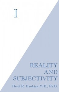 I: Reality and Subjectivity