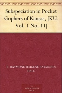 Subspeciation in Pocket Gophers of Kansas, [KU. Vol. 1 No. 11]