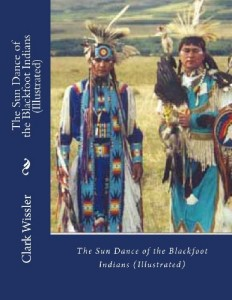 The Sun Dance of the Blackfoot Indians (Illustrated)