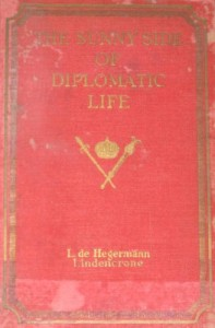 The sunny side of diplomatic life, 1875-1912,