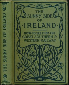 The Sunny Side Of Ireland: How to See it by the Great Southern & Western Railway