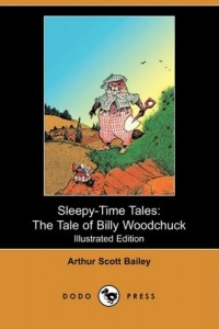 Sleepy-Time Tales: The Tale of Billy Woodchuck (Illustrated Edition) (Dodo Press)