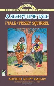 The Tale of Frisky Squirrel: A Sleepy-Time Tale (Dover Children's Thrift Classics)