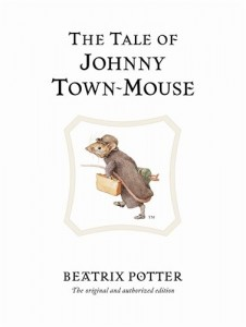 The Tale of Johnny Town-mouse (Peter Rabbit)