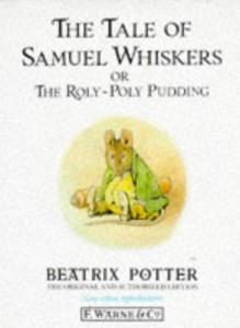 The Tale of Samuel Whiskers or The Roly-Poly Pudding (Peter Rabbit)