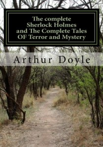 THE COMPLETE SHERLOCK HOLMES and THE COMPLETE TALES OF TERROR AND MYSTERY (All Sherlock Holmes Stories and All 12 Tales of Mystery in a Single Volume!) … Doyle | The Complete Works Collection)