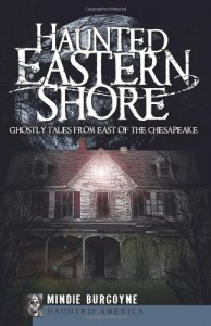 Haunted Eastern Shore:: Ghostly Tales from East of the Chesapeake (Haunted America)