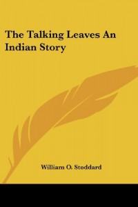 The Talking Leaves An Indian Story