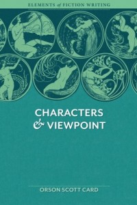 Elements of Fiction Writing – Characters & Viewpoint: Proven advice and timeless techniques for creating compelling characters by an award-winning author