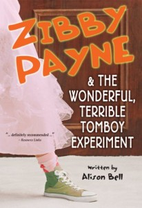 Zibby Payne and the Wonderful, Terrible Tomboy Experiment (Zibby Payne) (Zibby Payne)