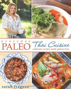 Everyday Paleo: Thai Cuisine: Authentic Recipes Made Gluten-free