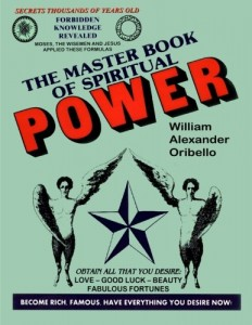 The Master Book Of Spiritual Power: Obtain All That You Desire – Love, Good Luck, Beauty, Fabulous Fortunes