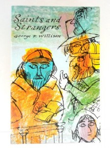 Saints and Strangers: Being the Lives of the Pilgrim Fathers and Their Families, with Their Friends and Foes, and an Account of the Posthumous … and the Strange Pilgrimages of Plymouth Rock