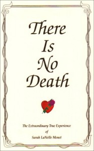 There Is No Death: The Extraordinary True Experience of Sarah LaNelle Menet