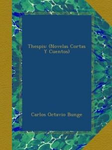 Thespis: (Novelas Cortas Y Cuentos) (Spanish Edition)