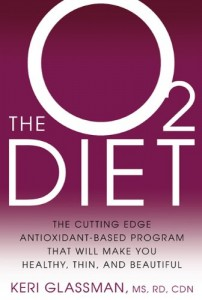 The O2 Diet: The Cutting Edge Antioxidant-Based Program That Will Make You Healthy, Thin, and Beautiful