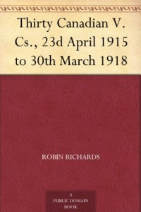 Thirty Canadian V. Cs., 23d April 1915 to 30th March 1918