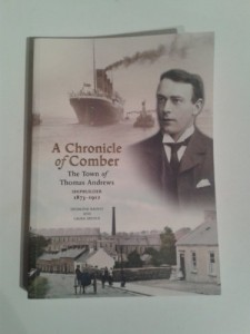 A Chronicle of Comber: The Town of Thomas Andrews, Shipbuilder, 1873-1912