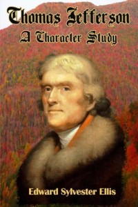 Thomas Jefferson: A Character Sketch: (Timeless Classic Books)