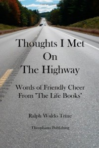 "Thoughts I Met On The Highway: Words of Friendly Cheer From ""The Life Books"""