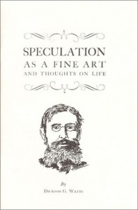 Speculation As a Fine Art and Thoughts on Life (Fraser Publishing Library)
