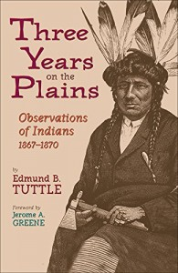 Three Years on the Plains: Observations of Indians, 1867-1870 (The Western Frontier Library Series)