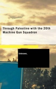 Through Palestine with the 20th Machine Gun Squadron