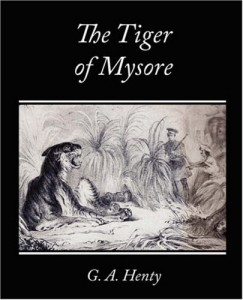 The Tiger of Mysore – A Story of the War with Tippoo Saib