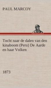 Tocht Naar de Dalen Van Den Kinaboom (Peru) de Aarde En Haar Volken, 1873 (Dutch Edition)