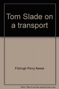 Tom Slade on a transport