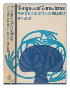 Tongues of conscience: War and the scientist's dilemma