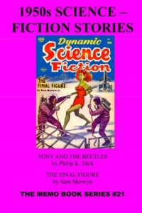 1950's Science-Fiction Stories: Tony and the Beetles – The Final Figure (The Memo Book Series) (Volume 21)