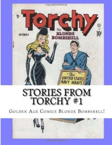 Stories From Torchy #1: Golden Age Comics Blonde Bombshell