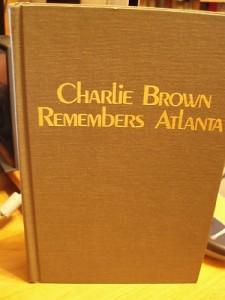 Charlie Brown Remembers Atlanta : Memoirs of a Public Man