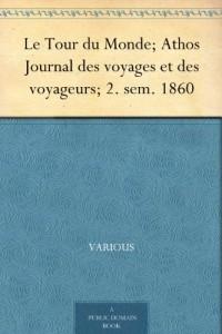 Le Tour du Monde; Athos Journal des voyages et des voyageurs; 2. sem. 1860 (French Edition)