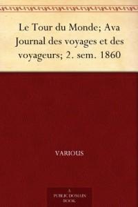 Le Tour du Monde; Ava Journal des voyages et des voyageurs; 2. sem. 1860 (French Edition)
