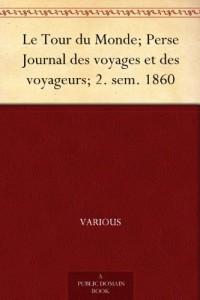 Le Tour du Monde; Perse Journal des voyages et des voyageurs; 2. sem. 1860 (French Edition)