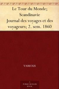 Le Tour du Monde; Scandinavie Journal des voyages et des voyageurs; 2. sem. 1860 (French Edition)